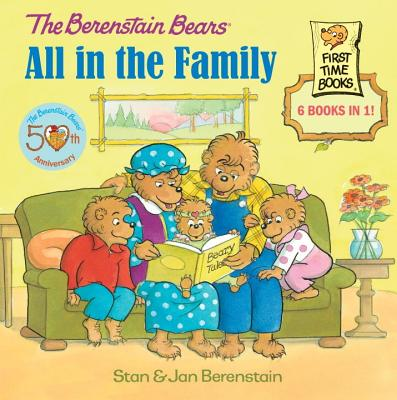 The Berenstain Bears All in the Family By Berenstain, Stan/ Berenstain, Jan